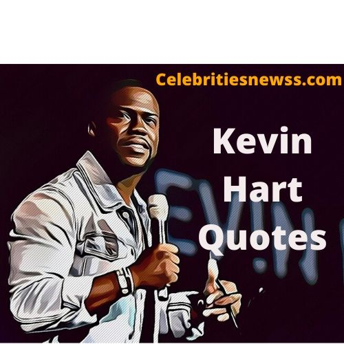 Kevin Hart Quotes 60 Best Funny & Inspirational