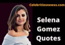 Quotes by selena gomez