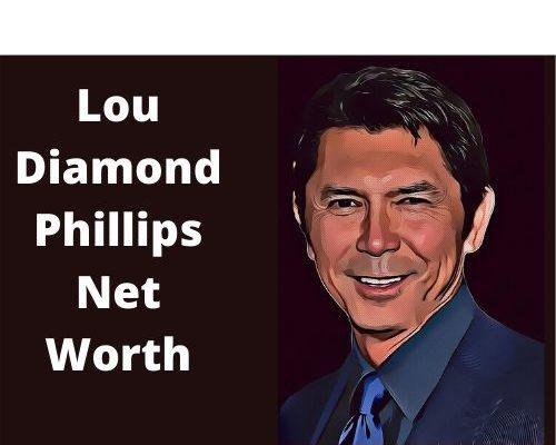 Lou Diamond Phillips Net Worth