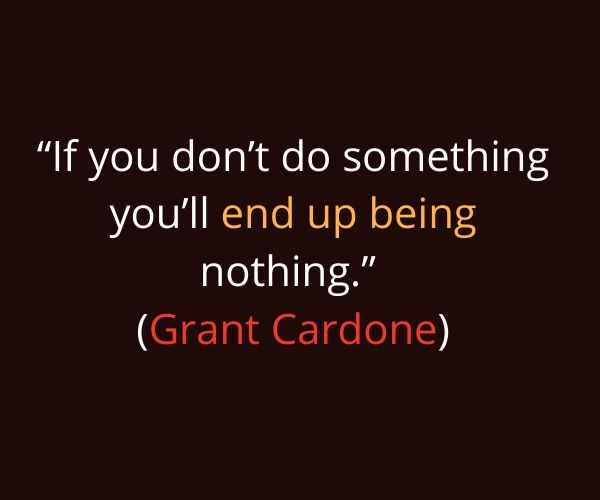 quotes from grant cardone