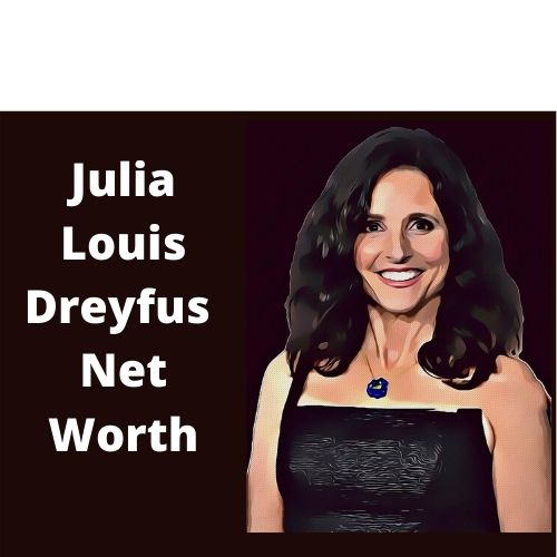 Julia Louis Dreyfus Husband: Julia Louis Dreyfus Net Worth, Movies, Awards, Age, Height