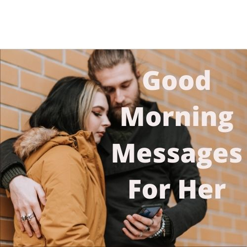 150 Best Good Morning Messages For Her