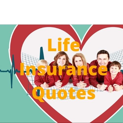 200+ Best Life Insurance Quotes | Health Insurance Quotes 2021