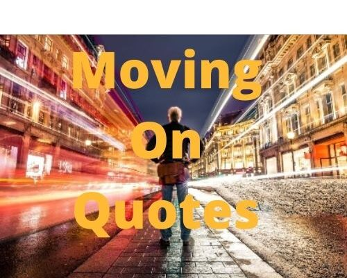 Moving on Quotes For Him