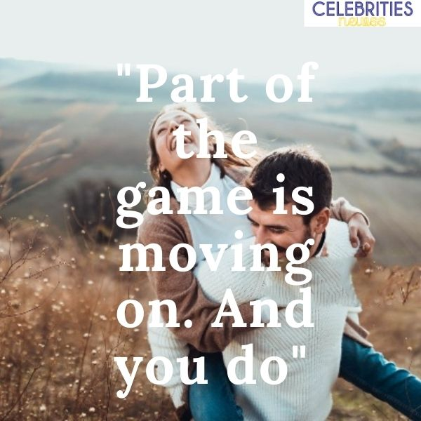 Top Moving On Quotes For Him