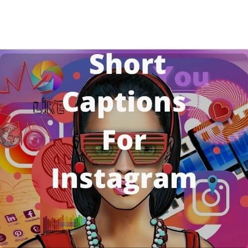 1000+ Short Captions For Instagram | Cute, Selfie, Funny, Girls, Birthdays